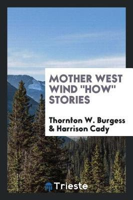 Mother West Wind How Stories by Thornton W.Burgess