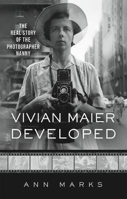 Vivian Maier Developed by Ann Marks