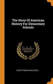 The Story of American History for Elementary Schools by Albert Franklin Blaisdell