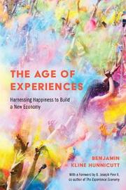 The Age of Experiences by Benjamin Hunnicutt