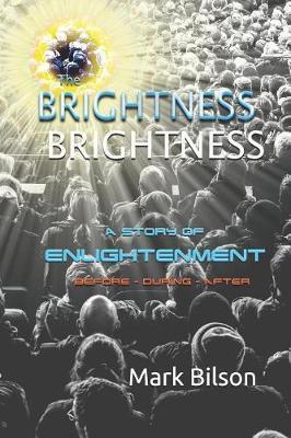 The Brightness by Mark Bilson