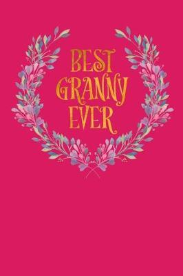 Best Granny Ever by Grandmother's Journal