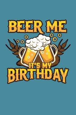 Beer Me It's My Birthday by Books by 3am Shopper