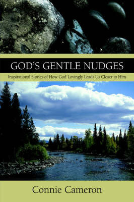 God's Gentle Nudges: Inspirational Stories of How God Lovingly Leads Us Closer to Him by Connie Cameron image
