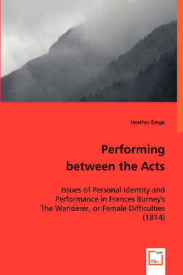 Performing Between the Acts by Heather Emge