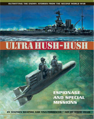 Ultra Hush-hush: Espionage and Special Missions by Stephen Shapiro