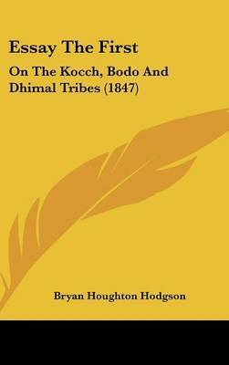 Essay the First: On the Kocch, Bodo and Dhimal Tribes (1847) by Bryan Houghton Hodgson