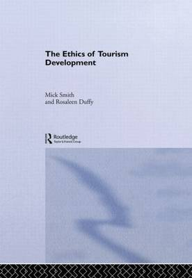 The Ethics of Tourism Development by Rosaleen Duffy