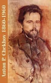 Anton P. Chekhov: 1860-1960 by Maxim Gorky image