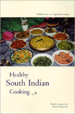 Healthy South Indian Cuisine by Alamelu Vairavan