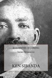 Bass Reeves Is Coming by Ken Sibanda image