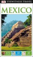 DK Eyewitness Travel Guide: Mexico by DK Publishing