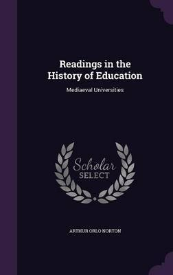 Readings in the History of Education by Arthur Orlo Norton image