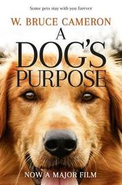 A Dog's Purpose by W.Bruce Cameron