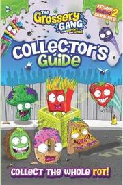 The Grossery Gang: Collector's Guide by Buzzpop