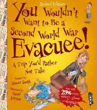 You Wouldn't Want To Be A Second World War Evacuee by Simon Smith