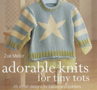 Adorable Knits for Tiny Tots by Zoe Mellor image