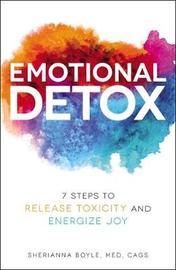 Emotional Detox by Sherianna Boyle