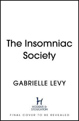 The Insomniac Society by Gabrielle Levy