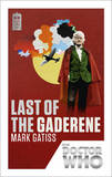 Doctor Who: Last of the Gaderene: 50th Anniversary Edition by Mark Gatiss