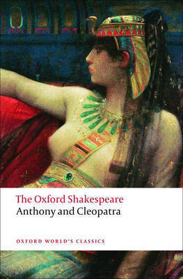 Anthony and Cleopatra: The Oxford Shakespeare by William Shakespeare
