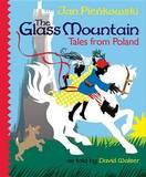The Glass Mountain: Tales from Poland by Jan Pienkowski