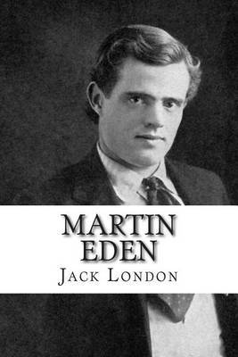 martin eden by jack london essay The life of jack london and the life of his hero martin eden are a bright illustration of the idea that success does not come alone, but is accompanied with the heartache and distress conclusion despite the tragic end of the life of both men, one cannot say that was the story of personal failure.