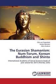 The Eurasian Shamanism by Von Feigenblatt Otto