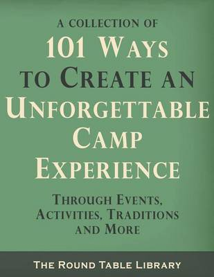 101 Ways to Create an Unforgettable Camp Experience by Curt Moose Jackson