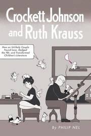 Crockett Johnson and Ruth Krauss by Philip Nel