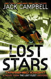 The Lost Stars - Tarnished Knight (Book 1) by Jack Campbell