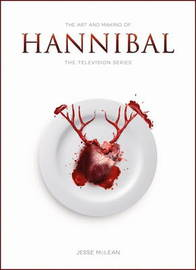 The Art and Making of Hannibal by Jesse McLean
