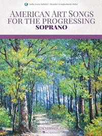 AMERICAN ART SONGS FOR THE PROGRESSING SINGER SOPRANO BK/AUDIO ONLINE by Hal Leonard Publishing Corporation image