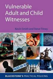 Vulnerable Adult and Child Witnesses by Kevin Smith