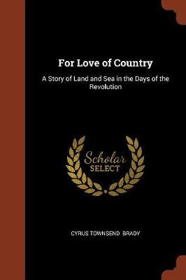 For Love of Country by Cyrus Townsend Brady image