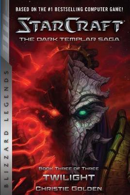 StarCraft: The Dark Templar Saga #3: Twilight by Christie Golden