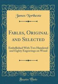 Fables, Original and Selected by James Northcote image