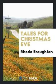 Tales for Christmas Eve by Rhoda Broughton image