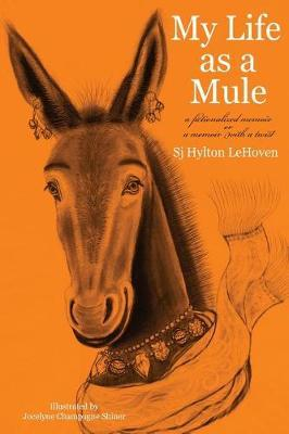 My Life as a Mule by Sj Hylton Lehoven image