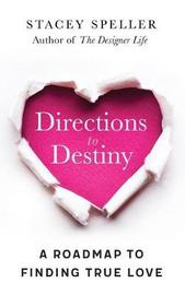 Directions to Destiny by Stacey C Speller