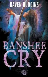 Banshee Cry by Raven Hudgins