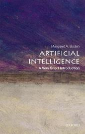 Artificial Intelligence: A Very Short Introduction by Margaret A Boden