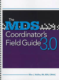 MDS Coordinator's Field Guide - 3.0 Edition by Diane L Brown image