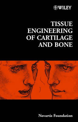 Tissue Engineering of Cartilage and Bone by Novartis Foundation