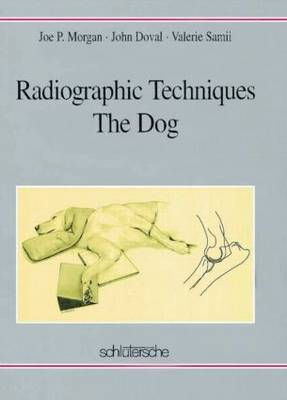 Radiographic Techniques: The Dog by Joe P. Morgan image