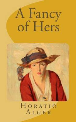 A Fancy of Hers by Horatio Alger Jr.