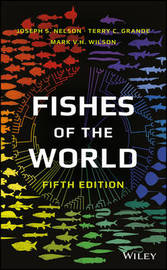 Fishes of the World by Joseph S Nelson