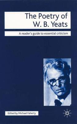 The Poetry of W.B. Yeats by Michael Faherty
