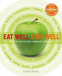 Eat Well Stay Well by Sarah Brewer