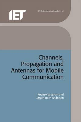 Channels, Propagation and Antennas for Mobile Communications by Rodney Vaughan image